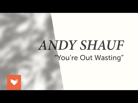 "Andy Shauf ""You're Out Wasting"""