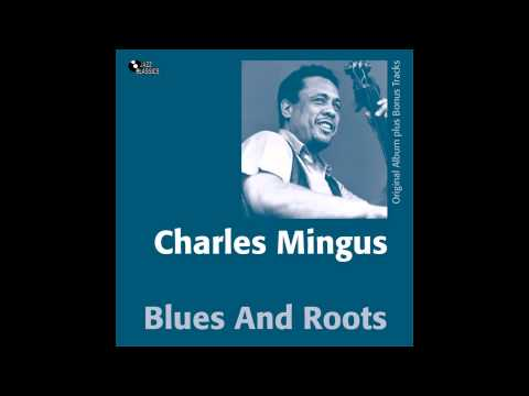 Charles Mingus - E's Flat Ah's Flat Too